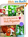 Das große Buch der Holzfiguren: Fröhl...
