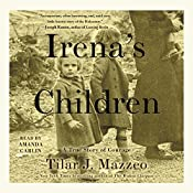 Irena's Children: The Extraordinary Story of the Woman Who Saved 2,500 Children from the Warsaw Ghetto | [Tilar J. Mazzeo]