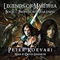 Prophecies Awakening: Legends of Marithia, Book 1 Audiobook by Peter Koevari, Rohan Fenwick Narrated by David Swanson