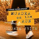 Murder on the Run: A Ronnie Ventana Mystery | Gloria White