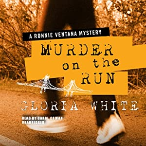 Murder on the Run: A Ronnie Ventana Mystery | [Gloria White]
