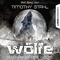 Der Kerker der Wölfe (Wölfe 4) Hörbuch von Timothy Stahl Gesprochen von: Rolf Berg