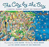 City by the Bay: A Magical Journey Around San Francisco (0811820122) by Brown, Tricia