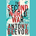 The Second World War (       UNABRIDGED) by Antony Beevor Narrated by Sean Barrett