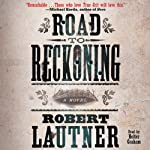 Road to Reckoning: A Novel | Robert Lautner