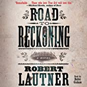 Road to Reckoning: A Novel | [Robert Lautner]