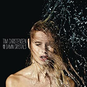 Tim Christensen And The Damn Crystals