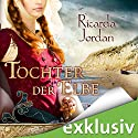 Tochter der Elbe Audiobook by Ricarda Jordan Narrated by Yara Blümel