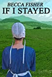 img - for If I Stayed (Amish Romance) book / textbook / text book
