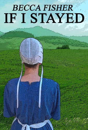 Becca Fisher - If I Stayed (Amish Romance)