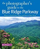 The Photographers Guide to the Blue Ridge Parkway