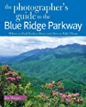 Photographers Guide To The Blue Ridge...
