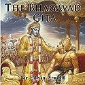 The Bhagavad Gita Audiobook by Sir Edwin Arnold Narrated by Arthur Grey