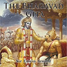 The Bhagavad Gita | Livre audio Auteur(s) : Sir Edwin Arnold Narrateur(s) : Arthur Grey