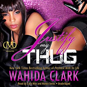 Justify My Thug: The Thug Series, Book 6 | [Wahida Clark]