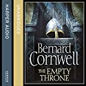 The Empty Throne: The Last Kingdom Series, Book 8 Audiobook by Bernard Cornwell Narrated by Matt Bates