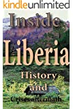 History and Culture of Liberia, History of Liberia, Republic of Liberia, Liberia: Liberian Government, History and Culture,, Ethnic differences, Tourism, history of Liberian war, Religion in Liberia