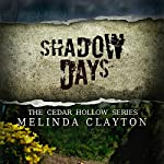 Shadow Days: Cedar Hollow, Book 4 | Melinda Clayton
