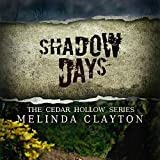 Shadow Days: Cedar Hollow, Book 4