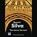 The Secret Servant (       UNABRIDGED) by Daniel Silva Narrated by Gareth Armstrong