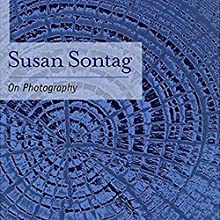 On Photography (       UNABRIDGED) by Susan Sontag Narrated by Jennifer Van Dyck