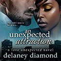 An Unexpected Attraction: Love Unexpected, Volume 3 (       UNABRIDGED) by Delaney Diamond Narrated by Michael Pauley