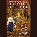 Stay a Little Longer (       UNABRIDGED) by Dorothy Garlock Narrated by Susan Boyce