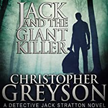 Jack and the Giant Killer: Detective Jack Stratton Mystery Thriller Series Audiobook by Christopher Greyson Narrated by Andrew Tell