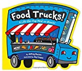 img - for Food Trucks!: A Lift-the-Flap Meal on Wheels! book / textbook / text book
