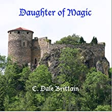 Daughter of Magic: The Royal Wizard of Yurt, Book 5 Audiobook by C. Dale Brittain Narrated by Eric Vincent