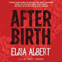 After Birth (       UNABRIDGED) by Elisa Albert Narrated by Amy Rubinate