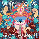 WHAT ARE YOU DOING IN THIS CONFUSION (ジャケット新装盤)