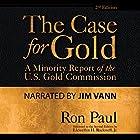 The Case for Gold Hörbuch von Ron Paul, Lewis Lehrman Gesprochen von: Jim Vann