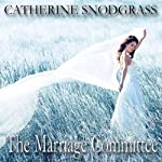 The Marriage Committee: Texas Brides, Book 2 (       UNABRIDGED) by Catherine Snodgrass Narrated by Paige Holt
