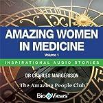 Amazing Women in Medicine - Volume 1: Inspirational Stories | Charles Margerison,Frances Corcoran (general editor),Emma Braithwaite (editorial coordination)