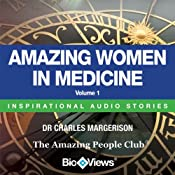 Amazing Women in Medicine - Volume 1: Inspirational Stories | [Charles Margerison, Frances Corcoran (general editor), Emma Braithwaite (editorial coordination)]