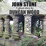 John Stone | Duncan Wood