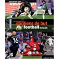 Les plus grands gardiens de but du football fran�ais