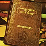 Proud Words On A Dusty Shelf by Ken Hensley (2010-03-09)