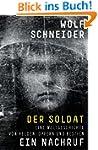 Der Soldat - Ein Nachruf: Eine Weltge...
