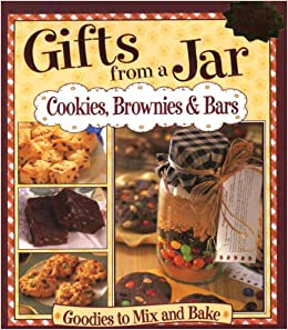 Gifts from a Jar: Cookies, Brownies & Bars