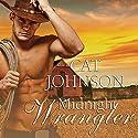 Midnight Cowboys Series #2: Midnight Wrangler Audiobook by Cat Johnson Narrated by Rebecca Estrella