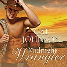 Midnight Cowboys Series #2: Midnight Wrangler (       UNABRIDGED) by Cat Johnson Narrated by Rebecca Estrella