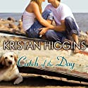 Catch of the Day Audiobook by Kristan Higgins Narrated by Xe Sands