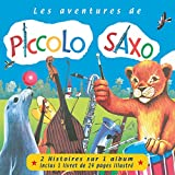 Les Aventures de Piccolo Saxo Vol. 1