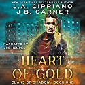 Heart of Gold: Clans of Shadow, Book 1 Audiobook by J. A. Cipriano, J. B. Garner Narrated by Joe Hempel