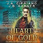 Heart of Gold: Clans of Shadow, Book 1 Hörbuch von J. A. Cipriano, J. B. Garner Gesprochen von: Joe Hempel