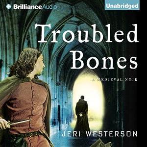 Troubled Bones: A Crispin Guest Medieval Noir, Book 4 | [Jeri Westerson]