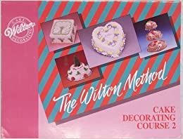 Wilton Cake Decorating Book Course 1 : Wilton Method Cake Decorating Course 2 W: Wilton: Amazon.com: Books