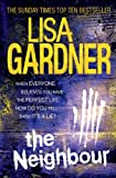 Lisa Gardner The Neighbour (Detective D.D. Warren 3)